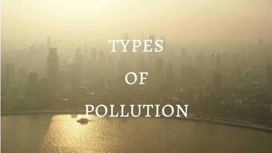 9 Types of Pollution