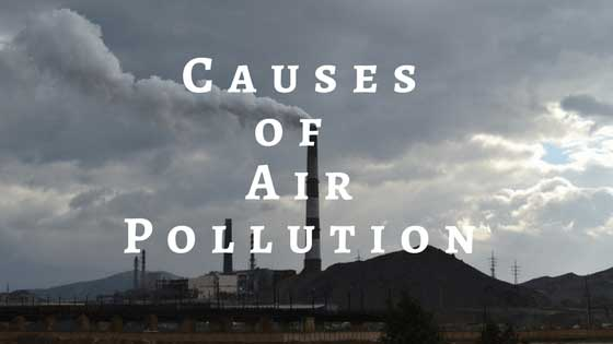 Causes of Air Pollution | What Causes Air Pollution | 10 Main Points, Article | Causes of Air Pollution Essay